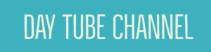 DAY TUBE CHANNEL